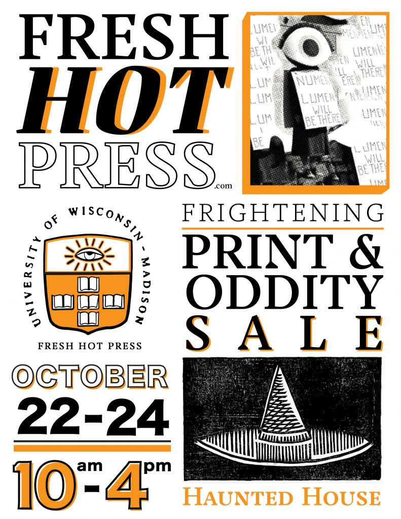 Fresh Hot Press Frightening Print & Oddity Sale Monday - Wednesday, October 22 - 24 @ 10a-4p