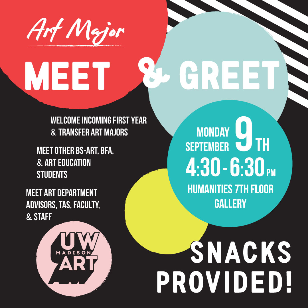 Art Major Meet & Greet on Monday, September 9th from 4:30-6:30pm in Gallery 7