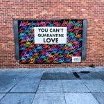 """You Can't Quarantine Love."" Mural by Ruben Rojas"