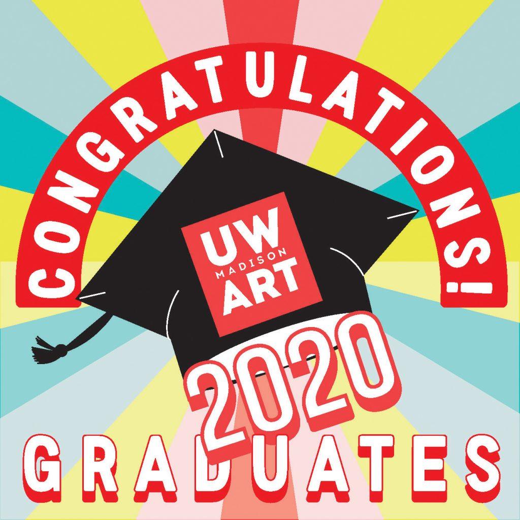Congratulations UW Art 2020 Graduates illustration by Ash Armenta, UW Art design treatment by Autumn Brown.